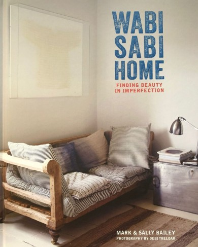 Wabi Sabi Home par Mark & Sally Bailey